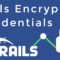 Guide to Rails Encrypted Credentials